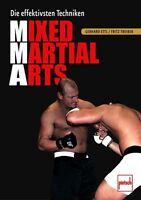 Mixed Martial Arts Die effektivsten Techniken MMA Kampfsport Sport Technik Buch