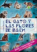 El gato y las flores de Bach. Manual de terapia floral felina para los.... - ER