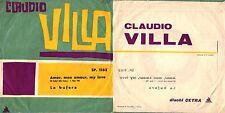 DISCO 45 GIRI    CLAUDIO VILLA – AMOR, MON AMOUR, MY LOVE / LA BUFERA  §§