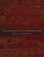 Translating Maya Hieroglyphs, , Johnson, Scott A. J., Excellent, 2014-07-17,