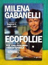 Gabanelli ECOFOLLIE Per uno sviluppo (in)sostenibile - libro + dvd - BUR Rizzoli