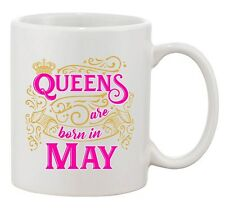 Queens Are Born In May Crown Birthday Funny DT White Coffee 11 Oz Mug