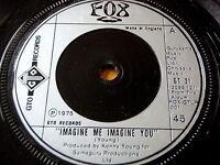 "FOX - IMAGINE ME, IMAGINE YOU    7"" VINYL"
