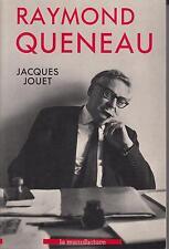 JOUET Jacques / RAYMOND QUENEAU Editions La manufacture 1989.