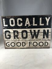 LOCALLY GROWN GOOD FOOD - Wood Box Sign Primitives by Kathy - Farmhouse Style