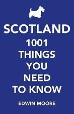 Scotland: 1,001 Things You Need to Know, Moore, Edwin, Good, Paperback