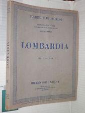 LOMBARDIA Volume Terzo Parte Seconda Touring Club Italiano 1932 libro viaggi di