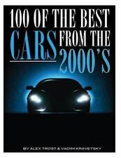 100 of the Best Cars from The 2000's by Alex Trost and Vadim Kravetsky (2013,...