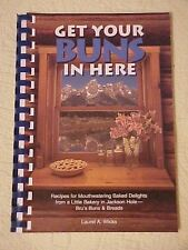 Get Your Buns in Here, Recipes from Bru's Buns & Bread, Jackson WY