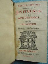 CORVINUS VAN BELDERN : JUS FEUDALE. Elzevier, 1660 (droit féodal).