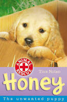 Honey: The Unwanted Puppy (Animal Rescue), Nolan, Tina , Acceptable | Fast Deliv