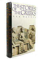 Rex Warner THE STORIES OF THE GREEKS  1st Edition Early Printing