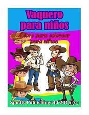 Vaquero para Niños : Libro para Colorear para Niños by Spudtc Publishing Ltd...