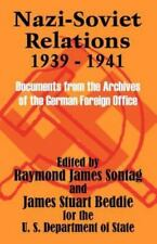 Nazi-Soviet Relations, 1939-1941 : Documents from the Archives of the German...