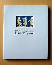 Josiah Wedgwood - The Father of English Potters -,  Exhibition Catalogue /  2000