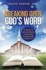 Breaking Open God's Word: A Three-year Cycle of Reflections on the Sunday Readin