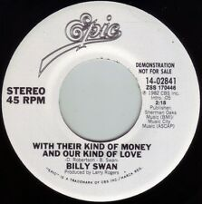 BILLY SWAN With Their Kind Of Money & Our Kind Of Love ((**NEW 45 DJ**)) 1982