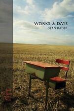 Works & Days (Winner, T. S. Eliot Prize, 2010) by Dean Rader