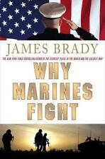 Why Marines Fight Brady, James Hardcover