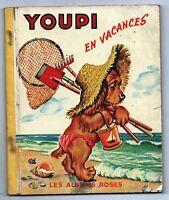 Les Albums Roses. YOUPI EN VACANCES par Pierre PROBST. 1953. Très bel état - EO