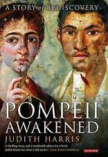 Pompeii Awakened: A Story of Rediscovery by Judith Harris (Paperback, 2014)