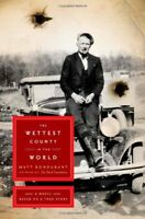 The Wettest County in the World: A Novel Based on a True Story by Bondurant,…