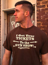 TICKETS TO THE GUN SHOW Brown 100% Cotton Size XL T-Shirt