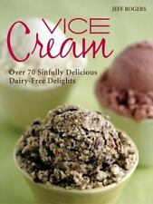 Vice Cream: Over 70 Sinfully Delicious Dairy-Free Delights-ExLibrary