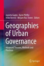 Geographies of Urban Governance : Advanced Theories, Methods and Practices...