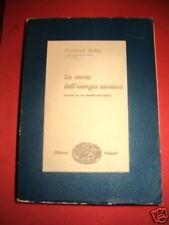 LA STORIA DELL'ENERGIA ATOMICA. TORINO EINAUDI 1951