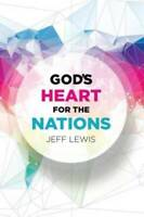 God's Heart for the Nations - Paperback By Lewis, Jeff - GOOD