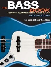 The Bass Book : A Complete Illustrated History of Bass Guitars Updated...