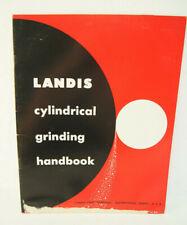 New Listinglandis Cylindrical Grinding Handbook Cgh 53 Machine Shop Brochure Advertisement