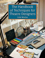 The Handbook of Techniques for Theatre Designers by Winslow, Colin (Paperback bo