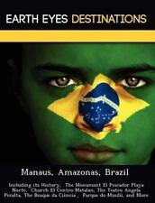 Manaus, Amazonas, Brazil : Including Its History, the Monument el Pescador...