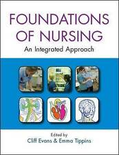 The Foundations of Nursing: An Integrated Approach (UK Higher Education OUP Huma