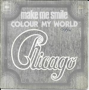"45 TOURS / 7"" SINGLE--CHICAGO--MAKE ME SMILE / COLOUR MY WORLD"