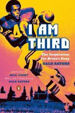 I Am Third The Inspiration for Brian's Song by Al Silverman and Gale Sayers