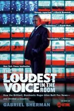 The Loudest Voice in the Room How the Brilliant, Bombastic Roge... 9780812982732