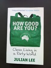 How Good Are You? By Julian Lee Clean Living In A Dirty World Climate Change