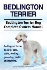 Bedlington Terrier. Bedlington Terrier Dog Complete Owners Manual. Bedlington Te