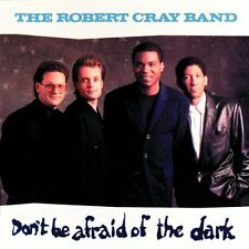 "THE ROBERT CRAY BAND ""DON'T BE AFRAID OF THE DARK"""