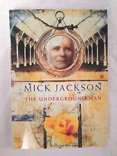 Mick Jackson - Underground Man - Rare Uncorrected Proof 1997 - John Fowles Copy