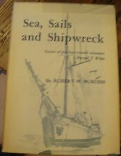 Sea Sails and Shipwreck BURGESS 1970 Career of the Four Masted Schooner LOOK
