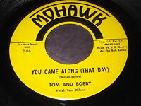 Tom And Bobby: You Came Along (That Day) / Tears Are The Rain 45 - Mohawk