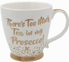 There's Too Much Tea in My Prosecco Mug Fine China Gift Christmas