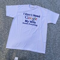 I Don't Need Google My wife Knows Everything Funny Relationship T-shirt