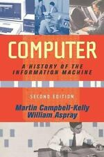 Computer: A History of the Information Machine (The Sloan Technology-ExLibrary
