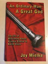 An Ordinary Man A Great God The life of Missionary Knute Hjalmar Ekblad China