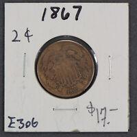 1867 2c TWO-CENT PIECE LOT#E306